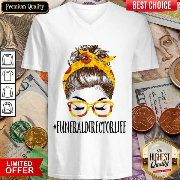 Funny Messy Hair Bun Funeral Director Life Sunflowers V-neck
