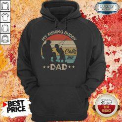 Good My Fishing Buddy Calls Me Dad Hoodie