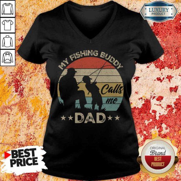 Good My Fishing Buddy Calls Me Dad V-neck
