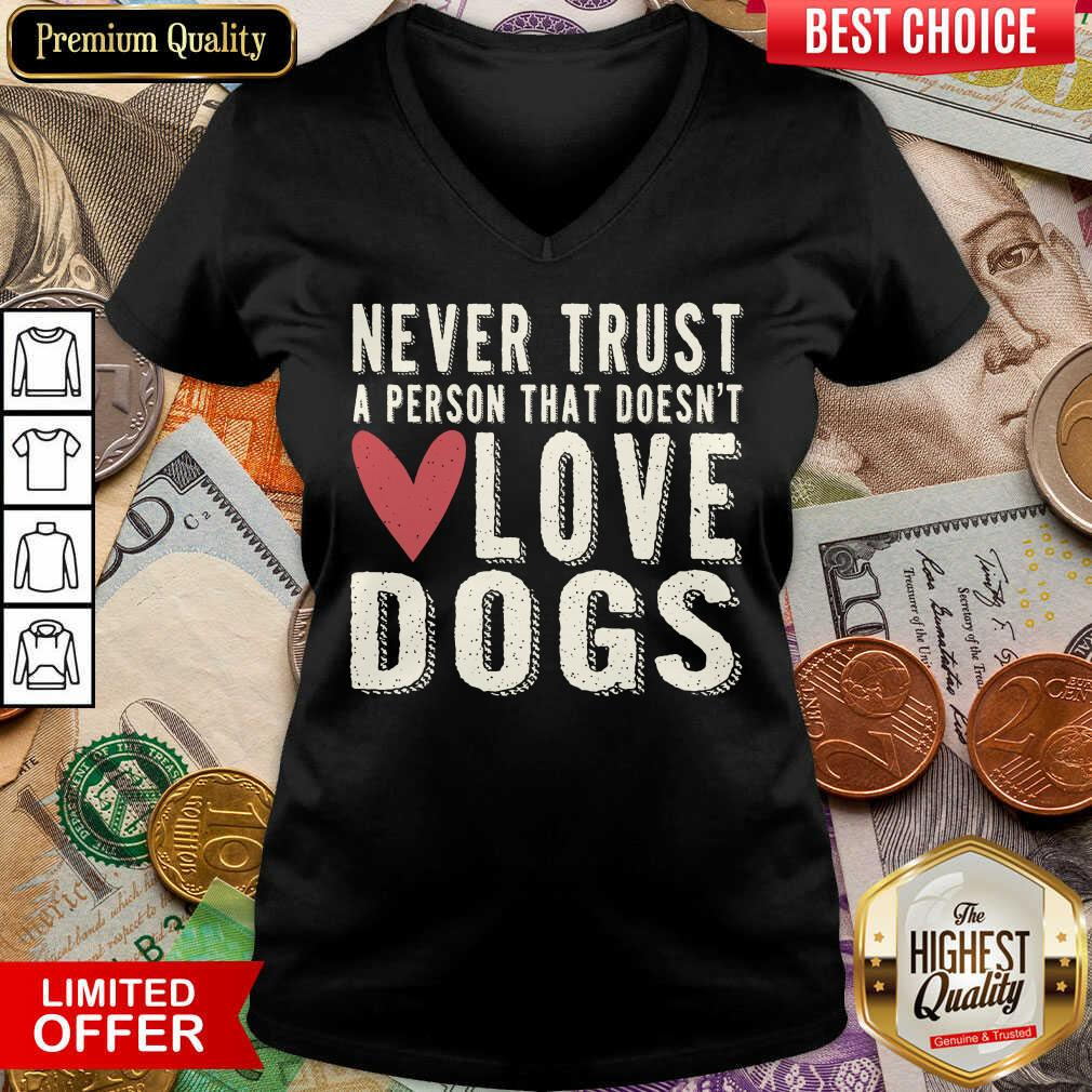 Happy Never Trust A Person That Doesn't Love Dog  V-neck