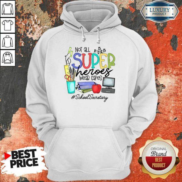Top Not All Superheroes Wear Capes School Secretary Hoodie