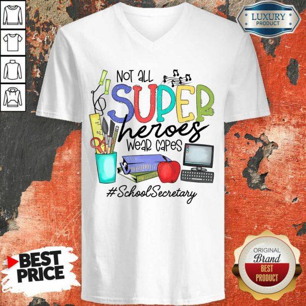 Top Not All Superheroes Wear Capes School Secretary V-neck
