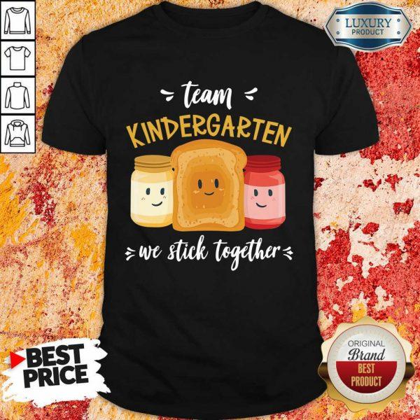 We Stick Together Sandwich Team Kindergarten Shirt