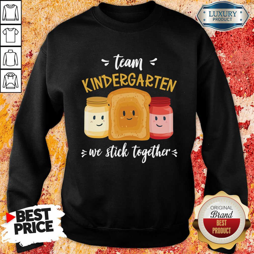 We Stick Together Sandwich Team Kindergarten Sweatshirt