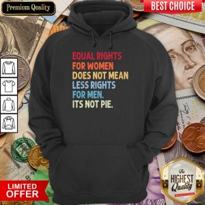 Equal Rights For Others It'S Not Pie Hoodie