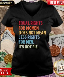 Equal Rights For Others It'S Not Pie V-neck