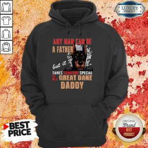 Great Dane Any Man Can Be A Father Hoodie