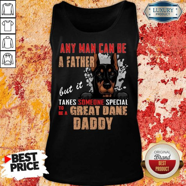Great Dane Any Man Can Be A Father Tank Top