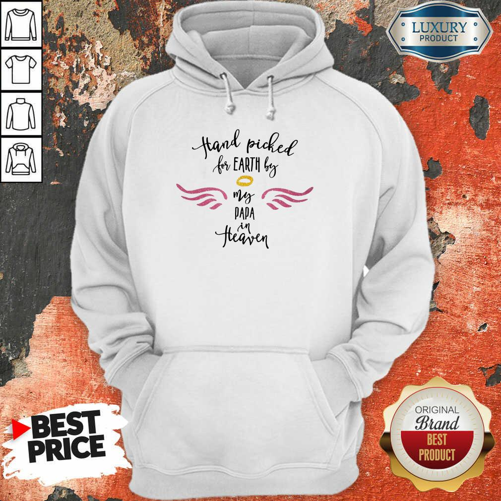 Hand Picked For Earth By My Papa In Heaven Hoodie