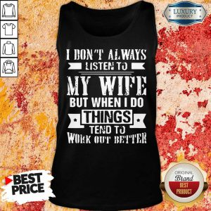 I Don't Alway Listen To My Wife Tank Top