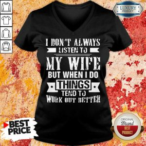 I Don't Alway Listen To My Wife V-neck