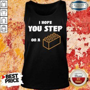 I Hope You Step On A Lego Brick Tank Top