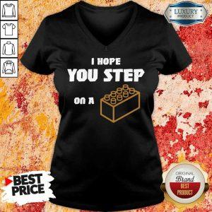I Hope You Step On A Lego Brick V-neck
