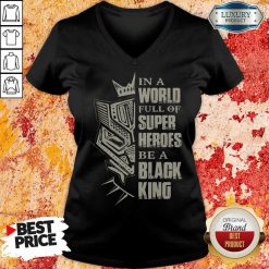 In A World Full Of Super Heroes Be A Black King V-neck
