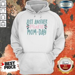 Just Another Manic Mom Day Hoodie