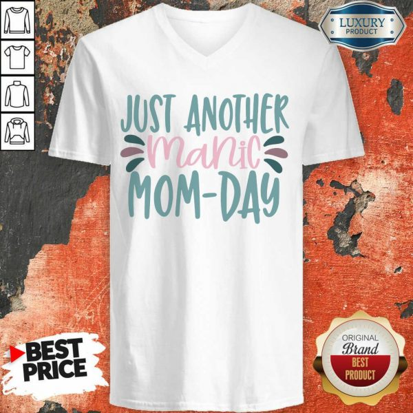 Just Another Manic Mom Day V-neck