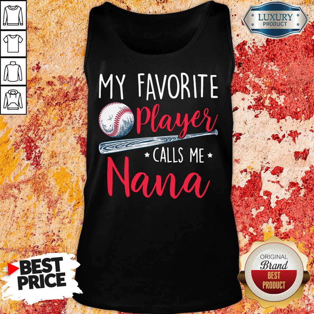 My Favorite Player Calls Me Nana Tank Top