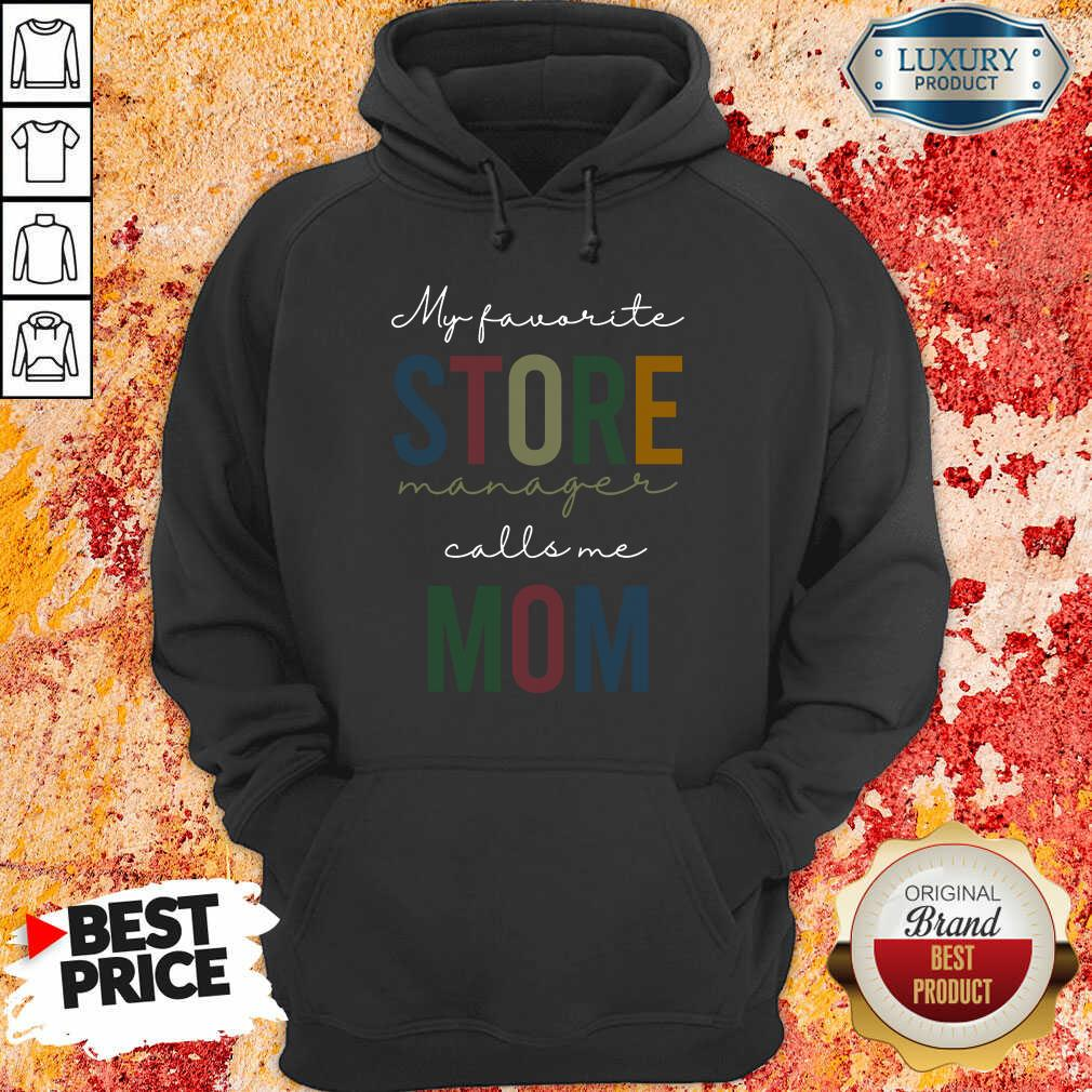 My Favorite Store Manager Calls Me Mom Hoodie