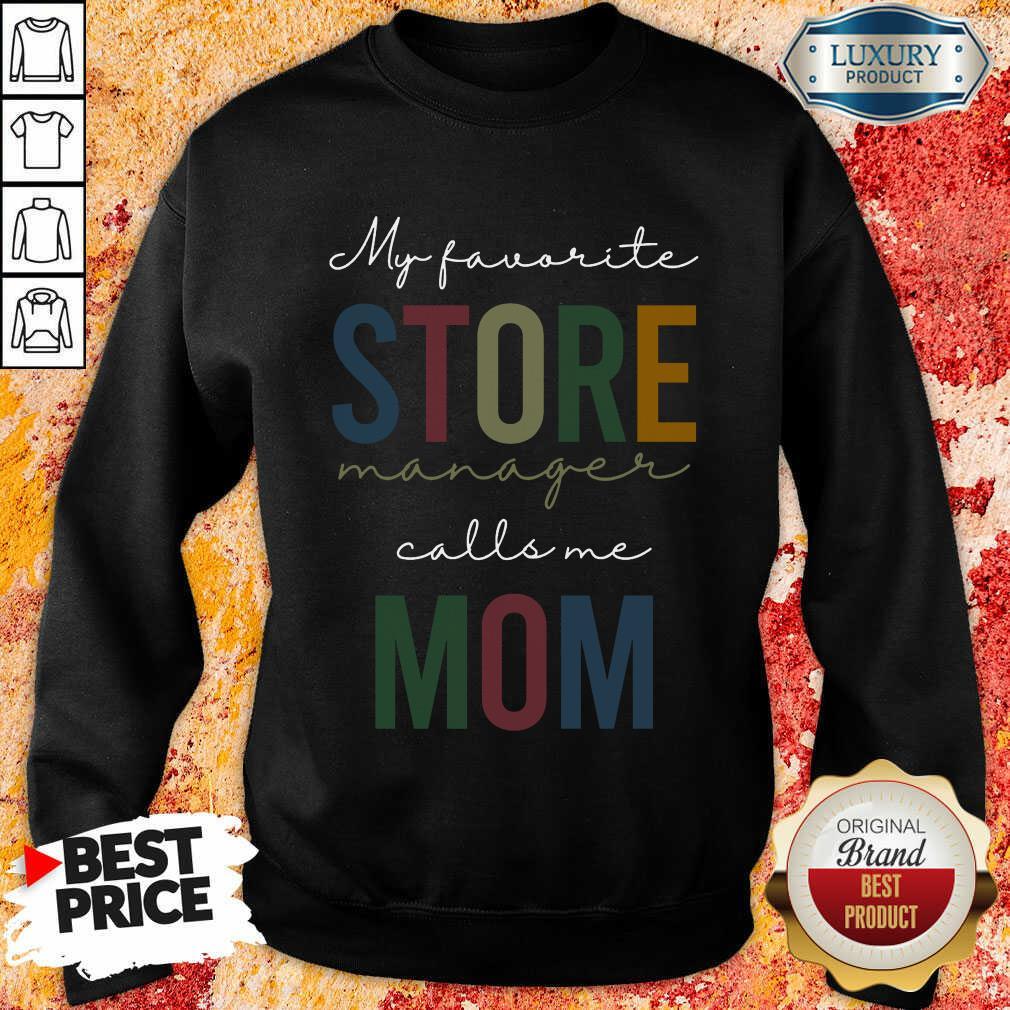 My Favorite Store Manager Calls Me Mom Sweatshirt