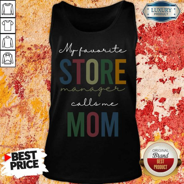 My Favorite Store Manager Calls Me Mom Tank Top