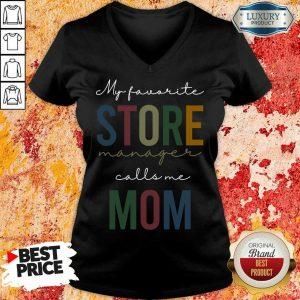 My Favorite Store Manager Calls Me Mom V-neck