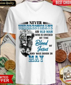 Never Underestimate Old Man By The Blood Jesus In May V-neck