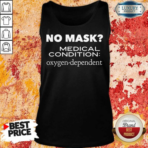 No Mask Medical Condition Oxygen Dependent Tank Top