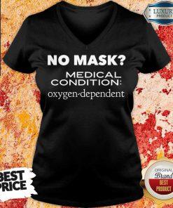 No Mask Medical Condition Oxygen Dependent V-neck