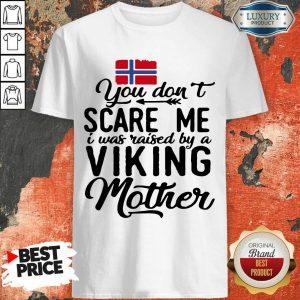 Norwegian Flag Scare Me Viking Mother Shirt