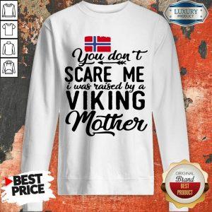 Norwegian Flag Scare Me Viking Mother Sweatshirt