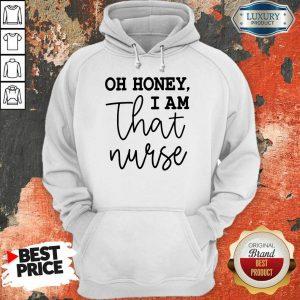 Oh Honey I Am That Nurse Hoodie