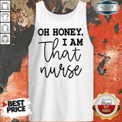 Oh Honey I Am That Nurse Tank Top