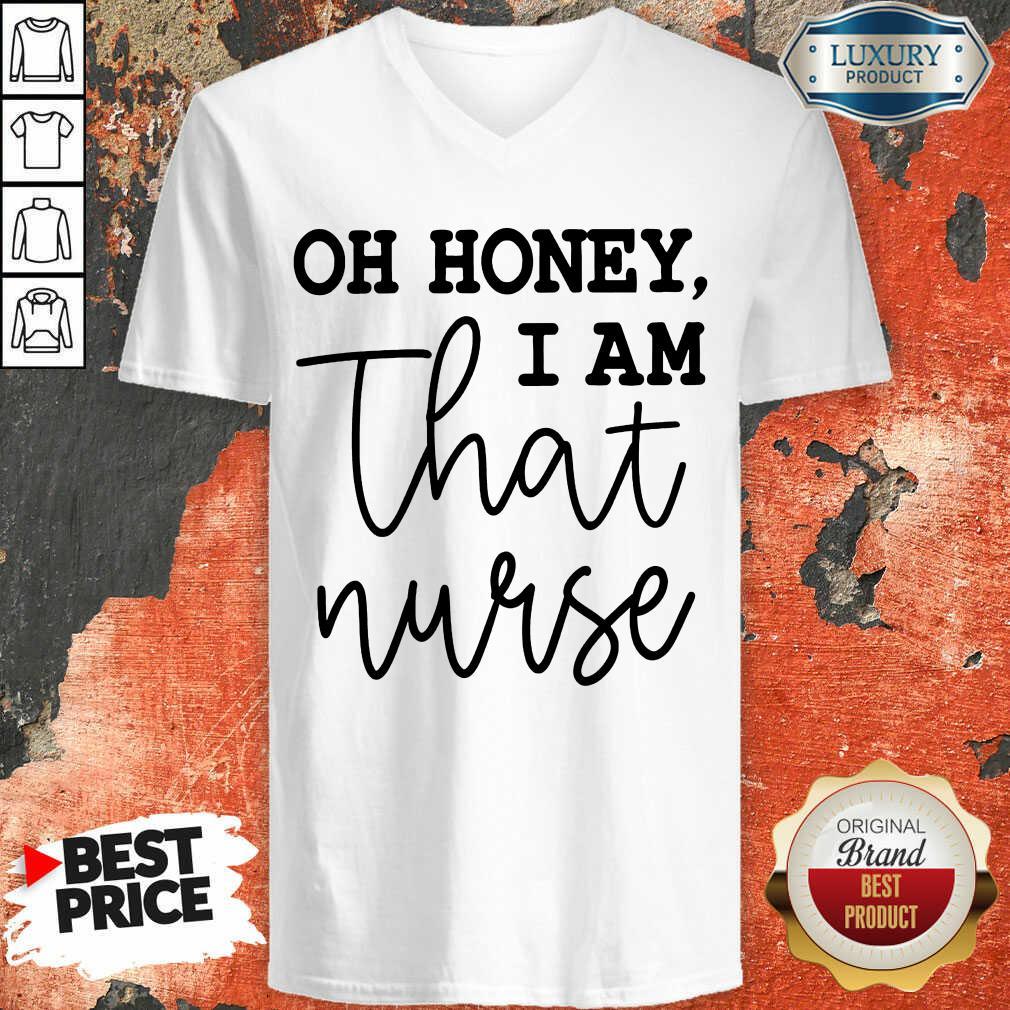 Oh Honey I Am That Nurse V-neck