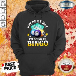 Out Of My Way Im Going To Bingo Hoodie