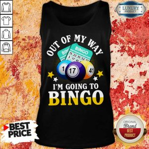 Out Of My Way Im Going To Bingo Tank Top