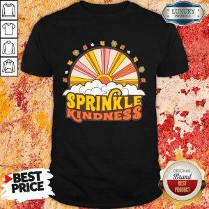Sprinkle Kindness Shirt