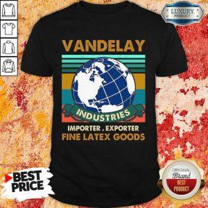 Vandelay Importer Exporter Fine Latex Goods Shirt